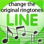 "change the original ringtones ""LINE"""